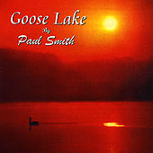 Play & Download Goose Lake by Paul Smith | Napster