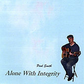 Alone With Integrity by Paul Smith