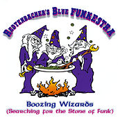Play & Download Boozing Wizards by Redtenbacher's Funkestra | Napster