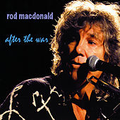 Play & Download After the War by Rod MacDonald | Napster