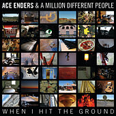 Play & Download When I Hit The Ground by Ace Enders and a Million Different People | Napster