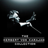 Play & Download The Herbert von Karajan Collection by Various Artists | Napster