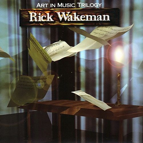 The Art in Music Trilogy: 3 Disc Deluxe Remastered Edition by Rick Wakeman