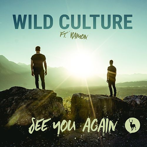 See You Again (feat. Ramon) (Remixes) by Wild Culture