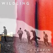 Leavin' by Wildling