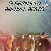 Sleeping To Binaural Beats by Binaural Beats Brainwave Entrainment