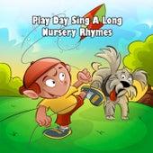 Play Day Sing A Long Nursery Rhymes by Nursery Rhymes