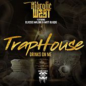 Traphouse: Drinks on Me by Hidrolic West