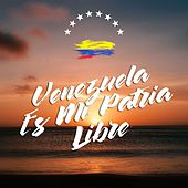 Venezuela Es Mi Patria Libre by Various Artists
