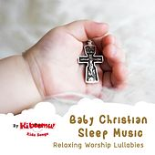 Baby Christian Sleep Music - Relaxing Worship Lullabies by The Kiboomers