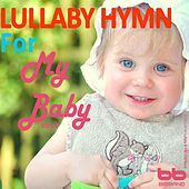Lullaby Hymn for My Baby, Vol. 4 by Lullaby