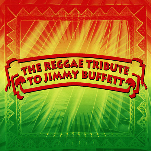 Play & Download The Reggae Tribute To Jimmy Buffett by Jimmy Buffett | Napster