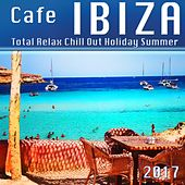 Cafe Ibiza Total Relax Chill out Holiday Summer 2017 by Various Artists