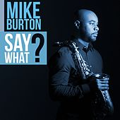 Say What? by Mike Burton