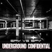 Underground Confidential by Spy