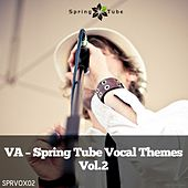 Spring Tube Vocal Themes, Vol. 2 by Various Artists