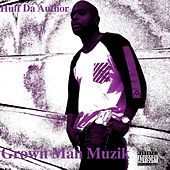 Grown Man Muzik by Huff da Author