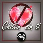 Chillin' Sin Ti by Guti