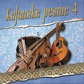 Kafanske pesme 4 by Various Artists