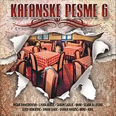 Kafanske pesme 6 by Various Artists