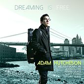 Dreaming Is Free by Adam Hutcheson