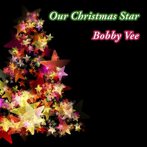 Our Christmas Star by Bobby Vee