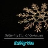 Glittering Star Of Christmas von Bobby Vee