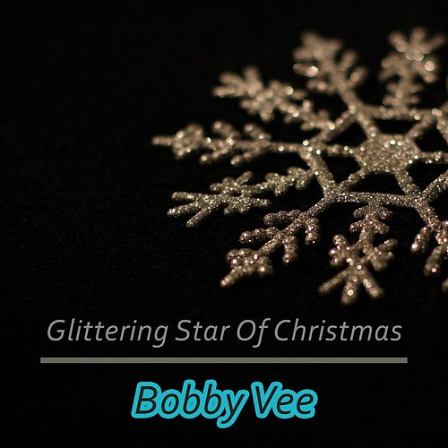 Glittering Star Of Christmas by Bobby Vee