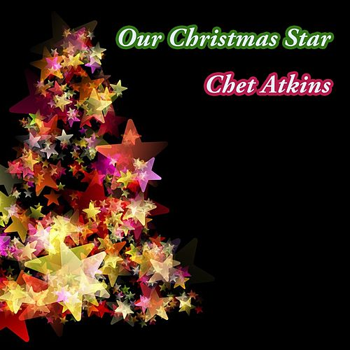 Our Christmas Star von Chet Atkins