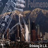 Drinking in L. A. di D&J Polimeno