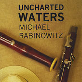 Uncharted Waters by Michael Rabinowitz