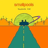 Passenger Side by Smallpools