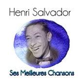 Henri Salvador - Ses Meilleures Chansons by Henri Salvador