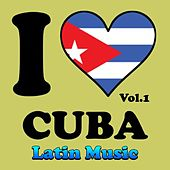 Latin Music - I Love Cuba, Vol. 1 by Various Artists