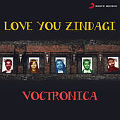 Love You Zindagi by Voctronica
