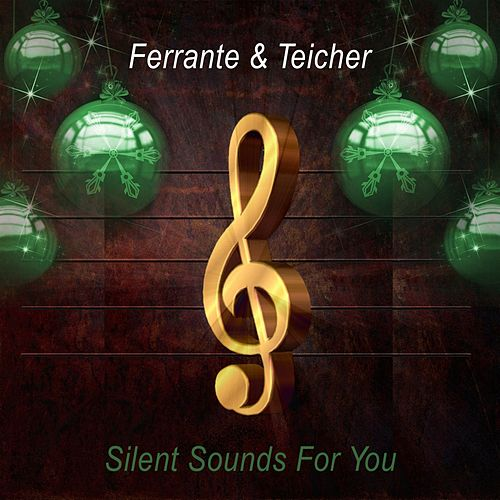 Silent Sounds For You von Ferrante and Teicher