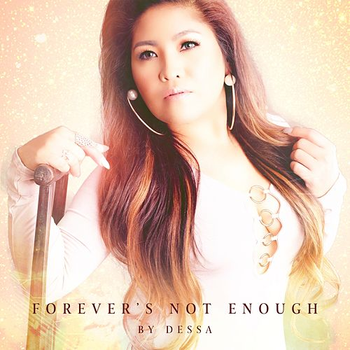 Forever's Not Enough by Dessa