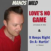 Love's No Game / It Keeps Right on a Hurtin' by Manos Wild
