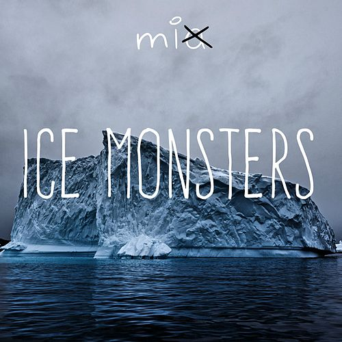 Ice Monsters by Mia X