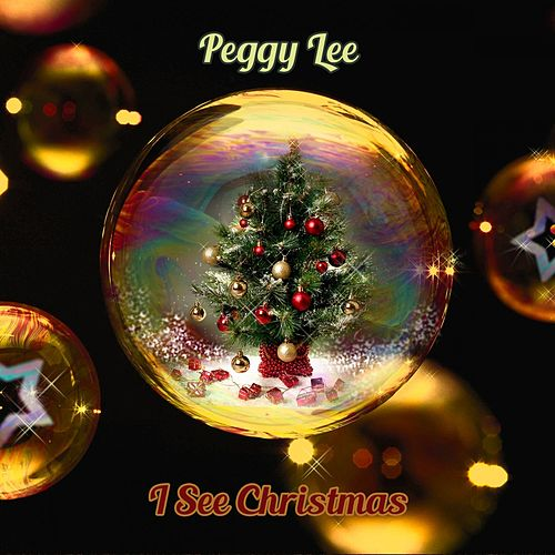 I See Christmas von Peggy Lee