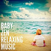 Baby Zen Relaxing Music by Various Artists