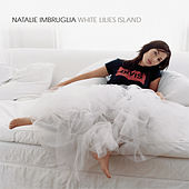 Play & Download White Lilies Island by Natalie Imbruglia | Napster