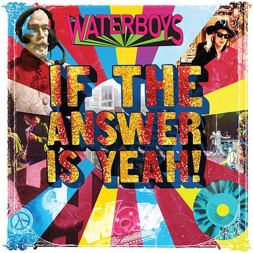 If the Answer Is Yeah by The Waterboys