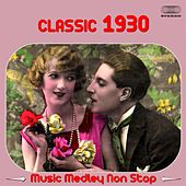 Classic 1930's Music Medley: There's No Harm in Hoping / Hands Across the Table / Just an Echo in the Valley / Wake up and Live / Stormy Weather / There's a Ring Around the Moon / I'll Wind / With You Here and Me Here / Old Ship o'mine / Change Partners / by Various Artists