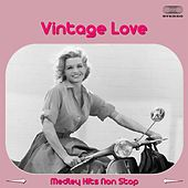 Vintage Love Medley: Taking a Chance on Love / Love Somebody / If / Orange Coloured Sky / Once and for Always / When Somebody Thinks You're Wonderful / Darling, Je Vous Aime Beacoup / Please Believe Me / What Is This Thing Called Love? / Old Fashioned Lov by Various Artists