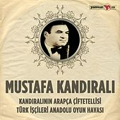 Kandıralının Arapça Çiftetellisi - Türk İşçileri Anadolu Oyun Havası by Mustafa Kandirali & Ensemble