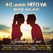 Jednom Kad Noć (40 Velikih Rock Balada) by Various Artists