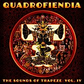 Quadrofiendia: The Sounds of Trapeze, Vol. 4 by Various