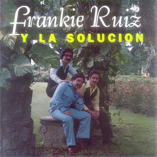 Y La Solución by Frankie Ruiz