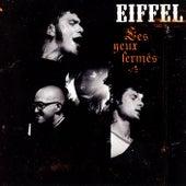 Les yeux fermés (Live) by Eiffel